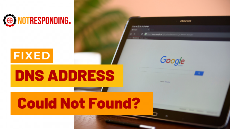 DNS Address Could Not Be Found Fixed On Chrome