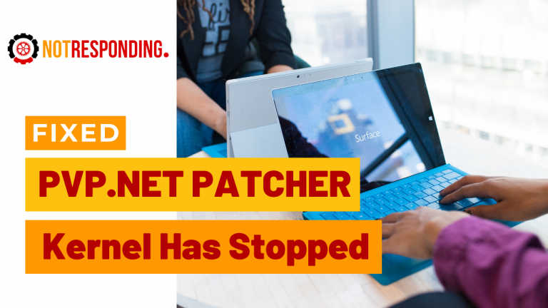 Fixed Pvp Net Patcher Kernel Has Stopped Working