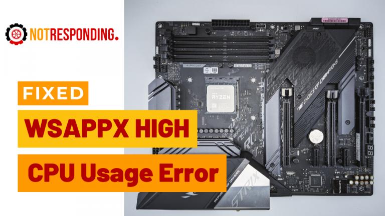 Fixed WSAPPX High CPU Usage Error guide