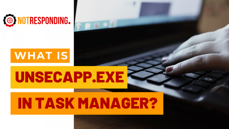 What is the Unsecapp exe in Task Manager