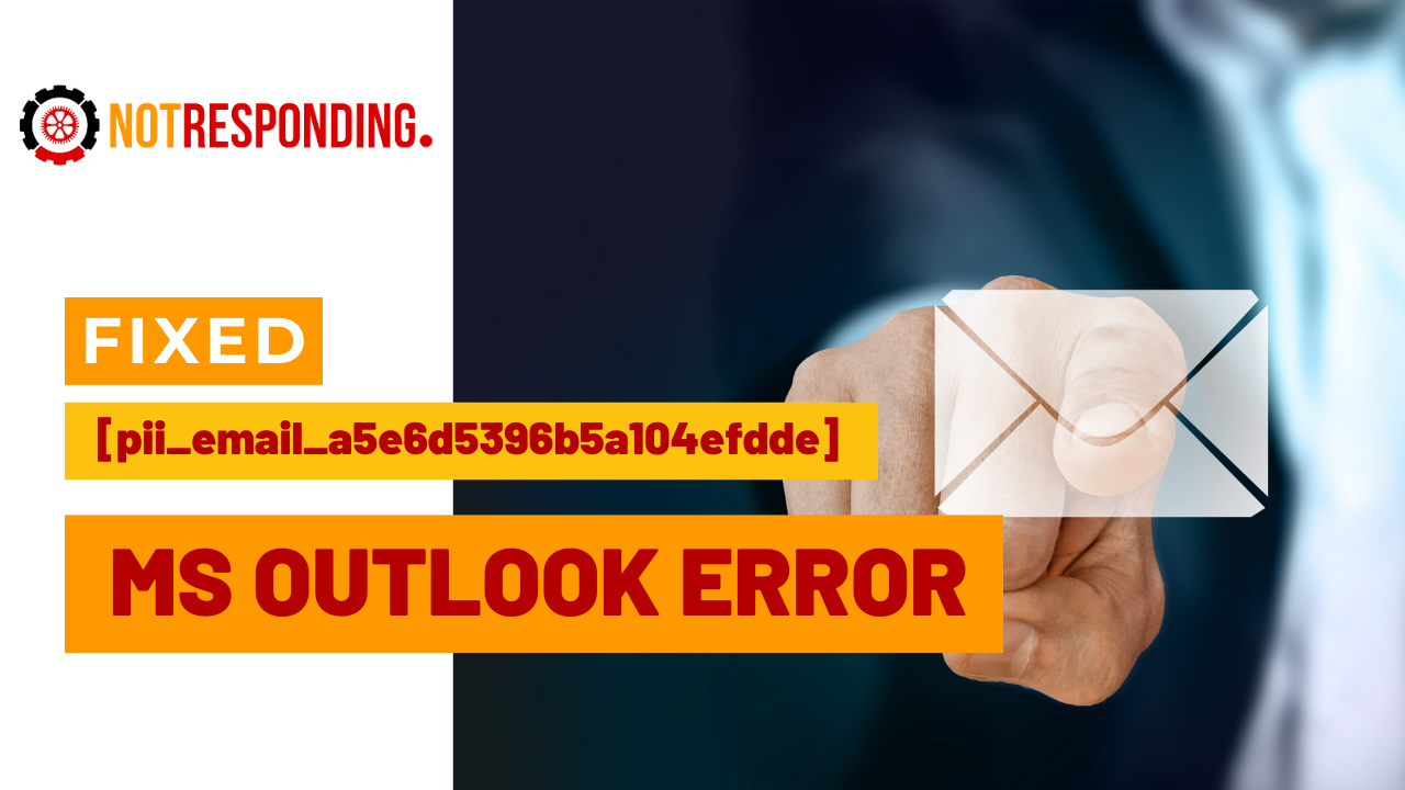 how to fix pii email a5e6d5396b5a104efdde MS Outlook Error