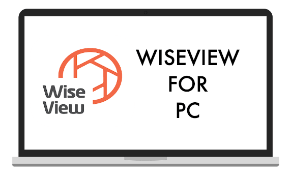 Easy Ways to Download WiseView for PC