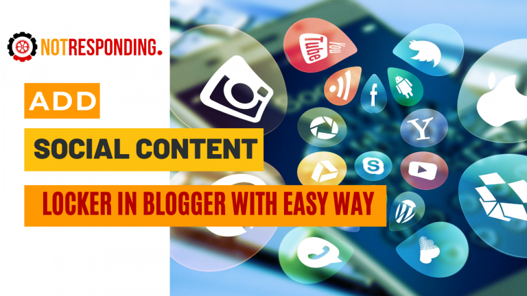 Add social content locker in blogger with easy way