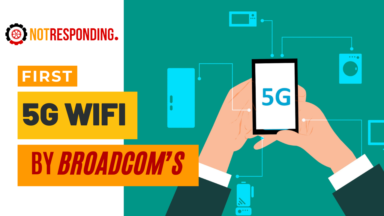 Broadcom first 5G Wifi