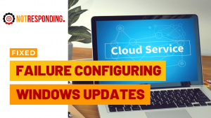 Fixed failure configuring windows updates reverting changes