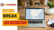 How to break geo restriction