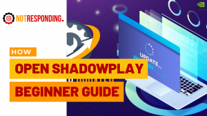 How to open shadowplay easy beginner guide