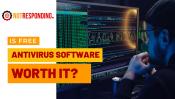Is free antivirus software worth it