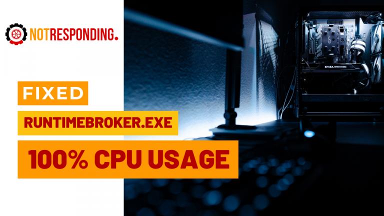 Runtimebroker exe 100 cpu usage resolved