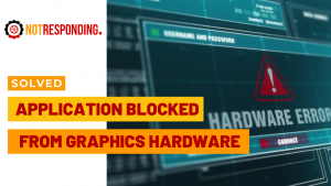 Solved application has been blocked from accessing graphics hardware